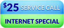 $25 Service Call Internet Special